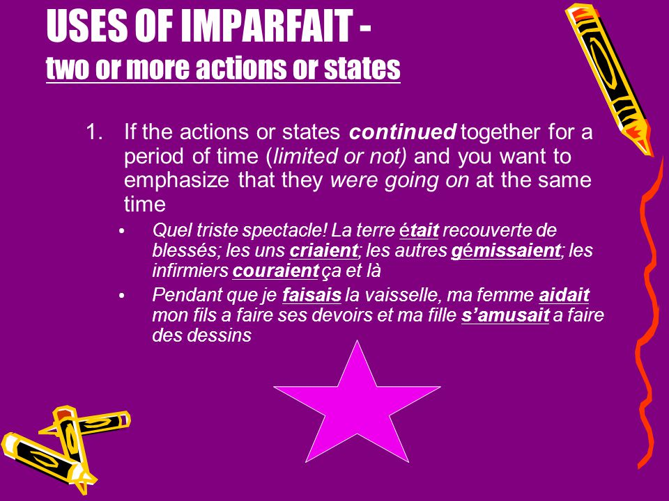 USES OF IMPARFAIT - two or more actions or states