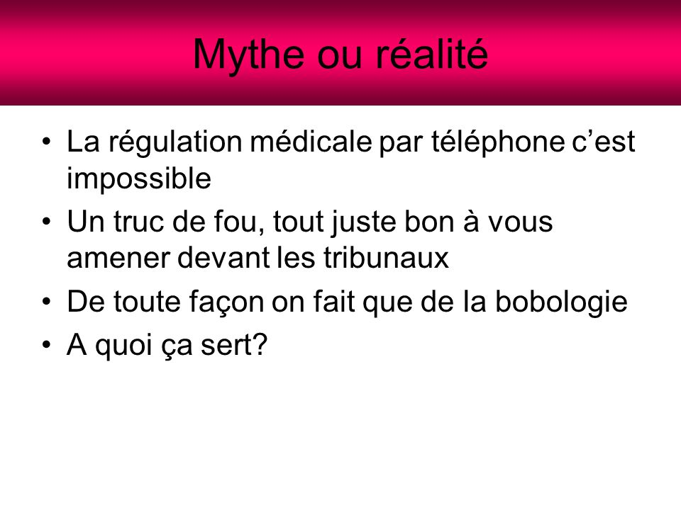 Mythe ou réalité La régulation médicale par téléphone c'est impossible