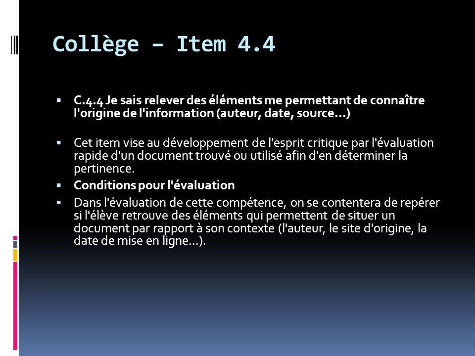 Collège – Item 4.4 C.4.4 Je sais relever des éléments me permettant de connaître l origine de l information (auteur, date, source...)