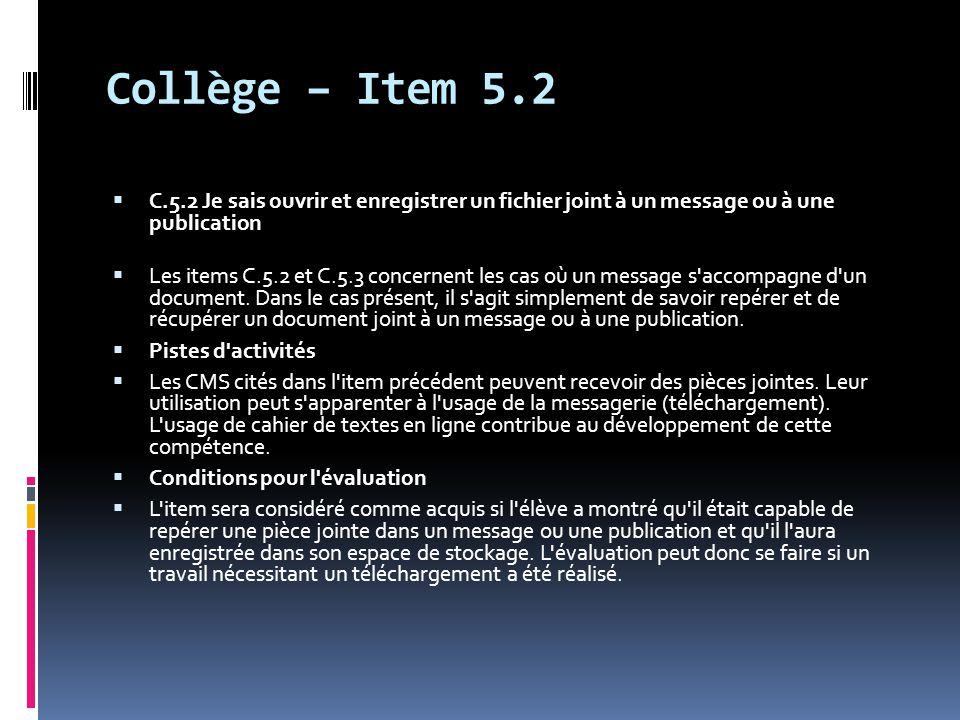 Collège – Item 5.2 C.5.2 Je sais ouvrir et enregistrer un fichier joint à un message ou à une publication.