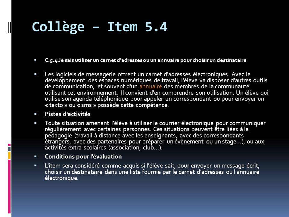 Collège – Item 5.4 C.5.4 Je sais utiliser un carnet d adresses ou un annuaire pour choisir un destinataire.