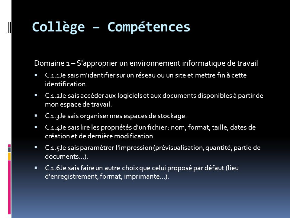 Collège – Compétences Domaine 1 – S approprier un environnement informatique de travail.