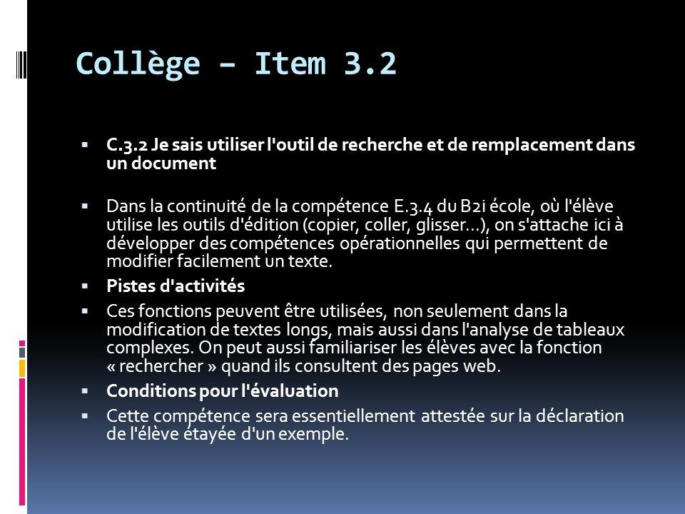 Collège – Item 3.2 C.3.2 Je sais utiliser l outil de recherche et de remplacement dans un document.