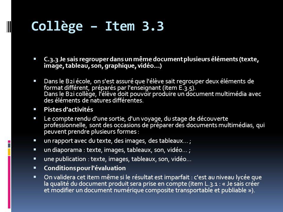 Collège – Item 3.3 C.3.3 Je sais regrouper dans un même document plusieurs éléments (texte, image, tableau, son, graphique, vidéo...)