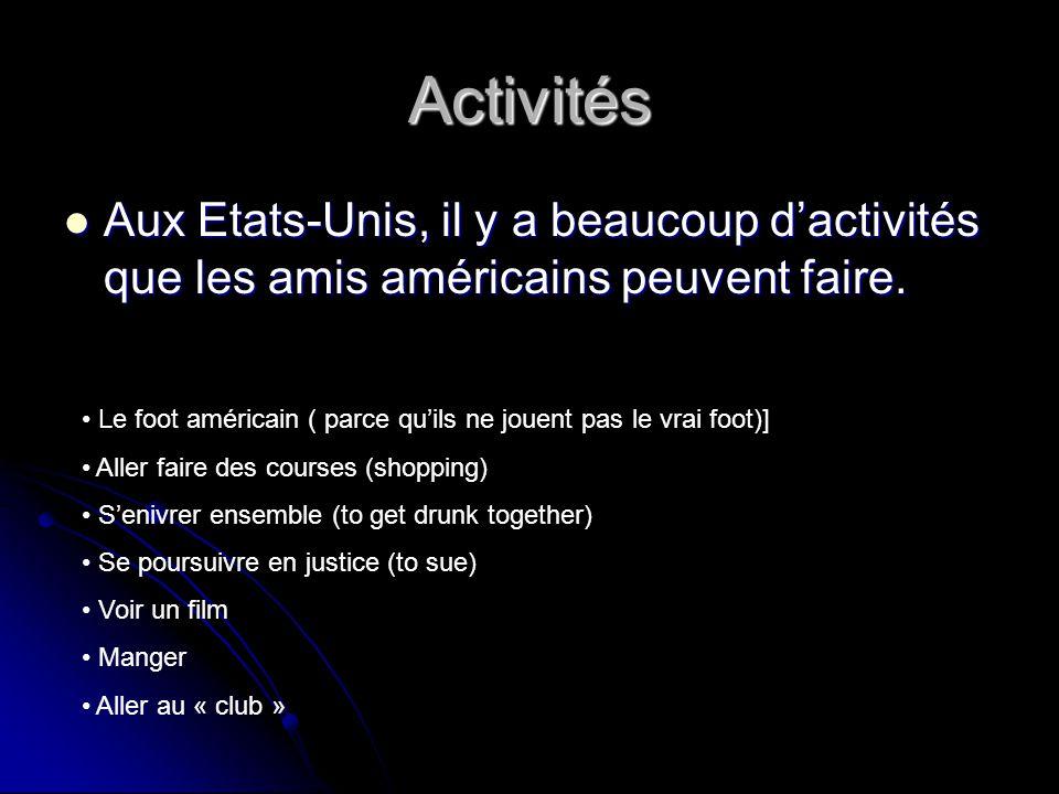 Activités Aux Etats-Unis, il y a beaucoup d'activités que les amis américains peuvent faire.