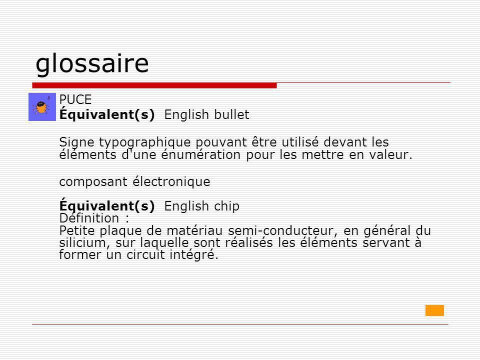 glossaire PUCE Équivalent(s) English bullet