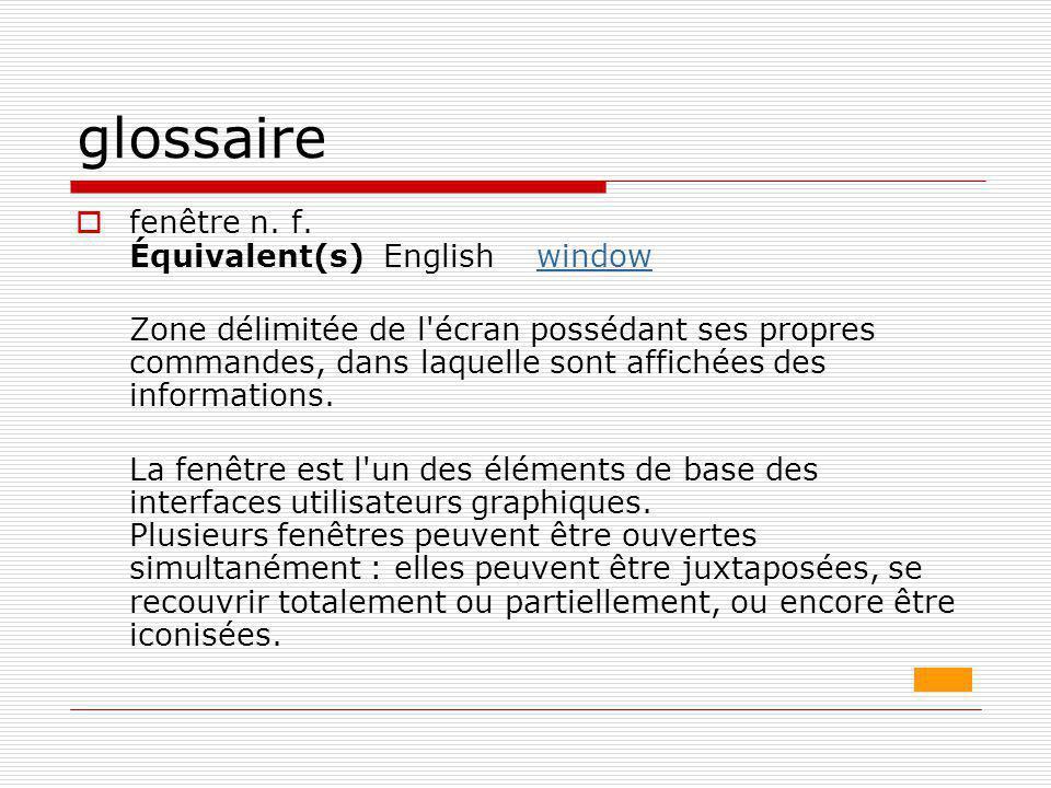 glossaire fenêtre n. f. Équivalent(s) English window