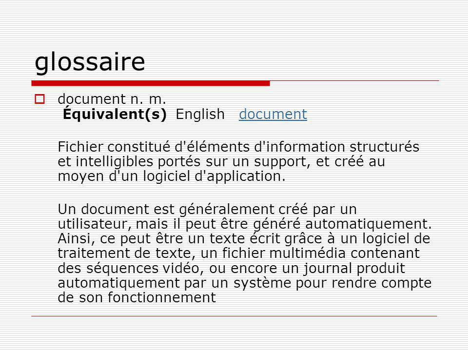 glossaire document n. m. Équivalent(s) English document