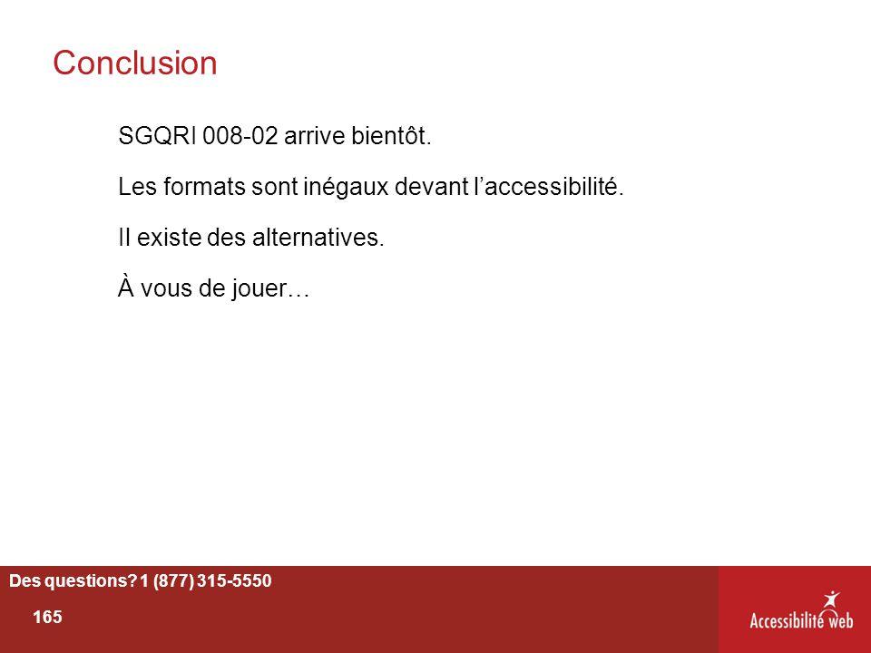 Conclusion SGQRI 008-02 arrive bientôt. Les formats sont inégaux devant l'accessibilité. Il existe des alternatives. À vous de jouer…