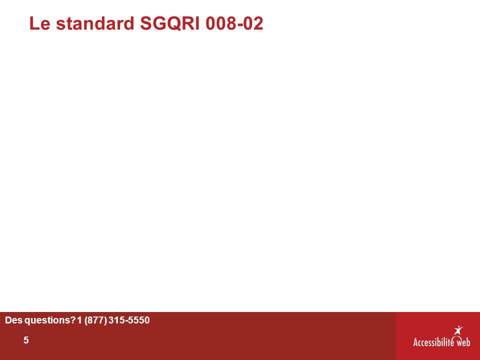 Le standard SGQRI 008-02 Des questions 1 (877) 315-5550