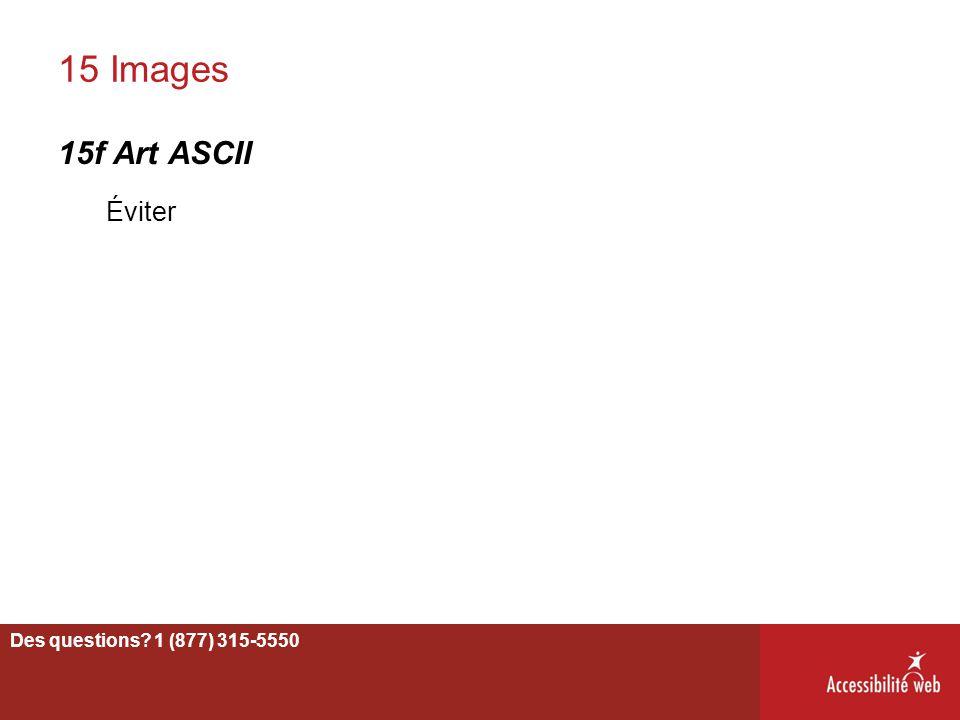 15 Images 15f Art ASCII Éviter Des questions 1 (877) 315-5550