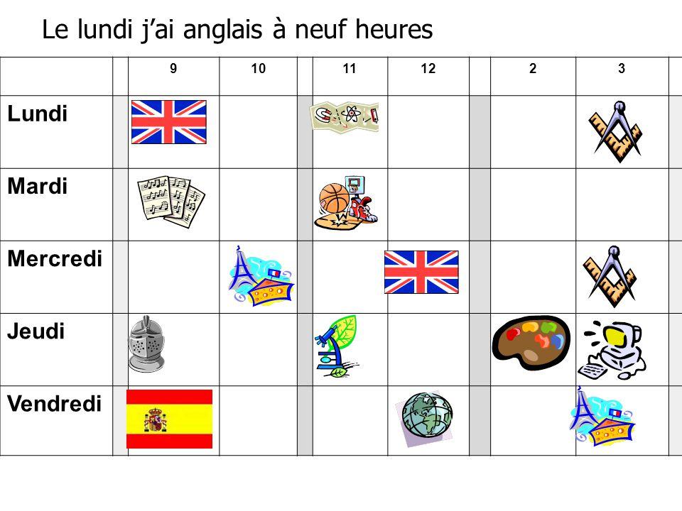Le lundi j'ai anglais à neuf heures