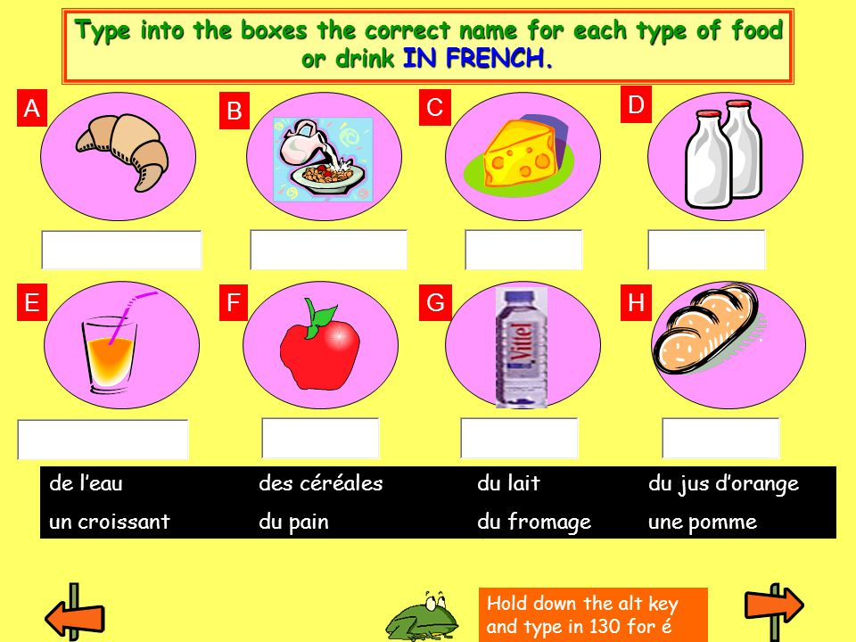Type into the boxes the correct name for each type of food or drink IN FRENCH.