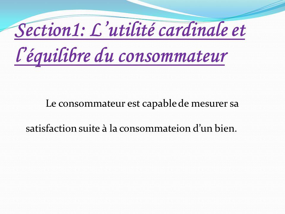 Section1: L'utilité cardinale et l'équilibre du consommateur