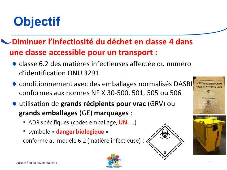Objectif Diminuer l'infectiosité du déchet en classe 4 dans une classe accessible pour un transport :