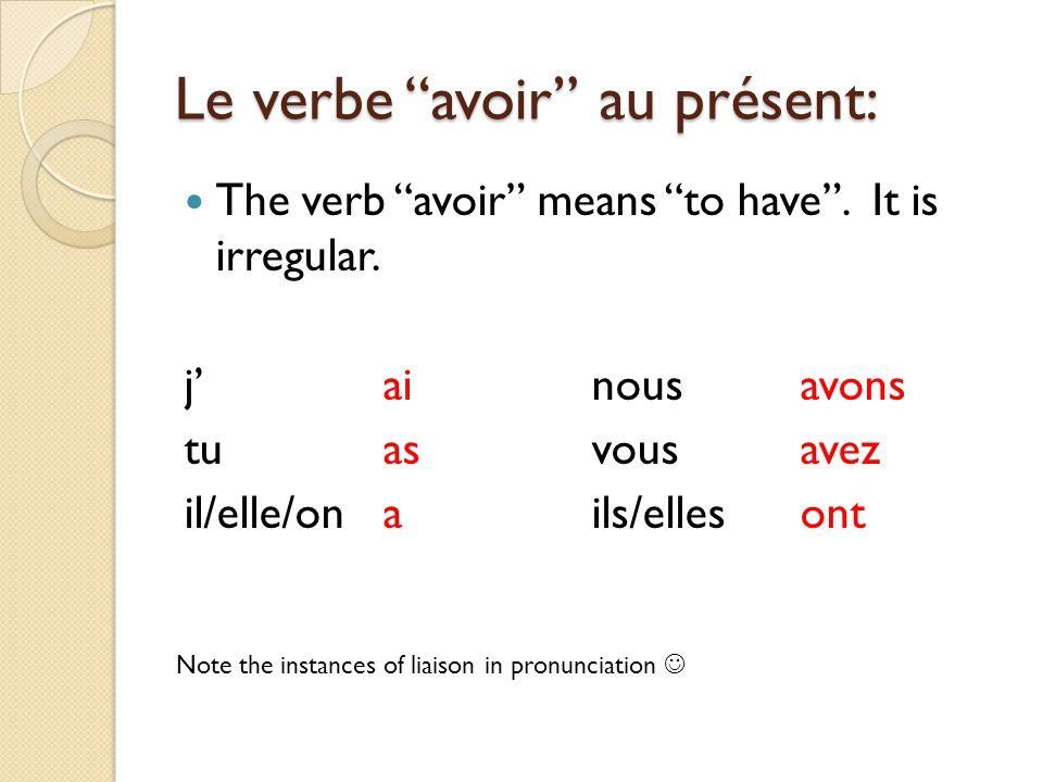 Le verbe avoir au présent: