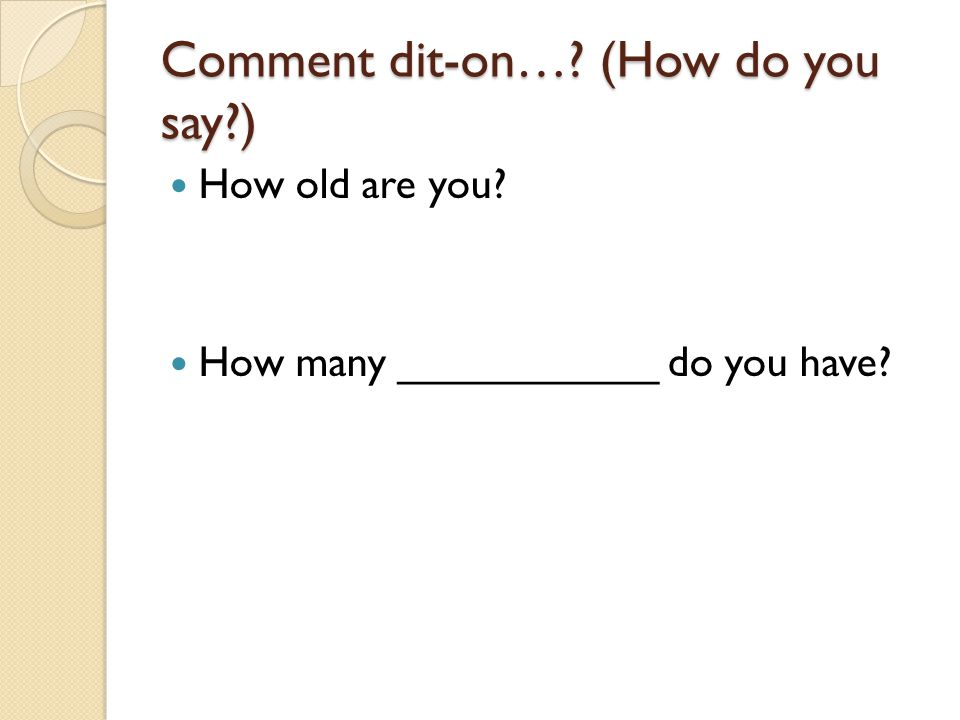 Comment dit-on… (How do you say )