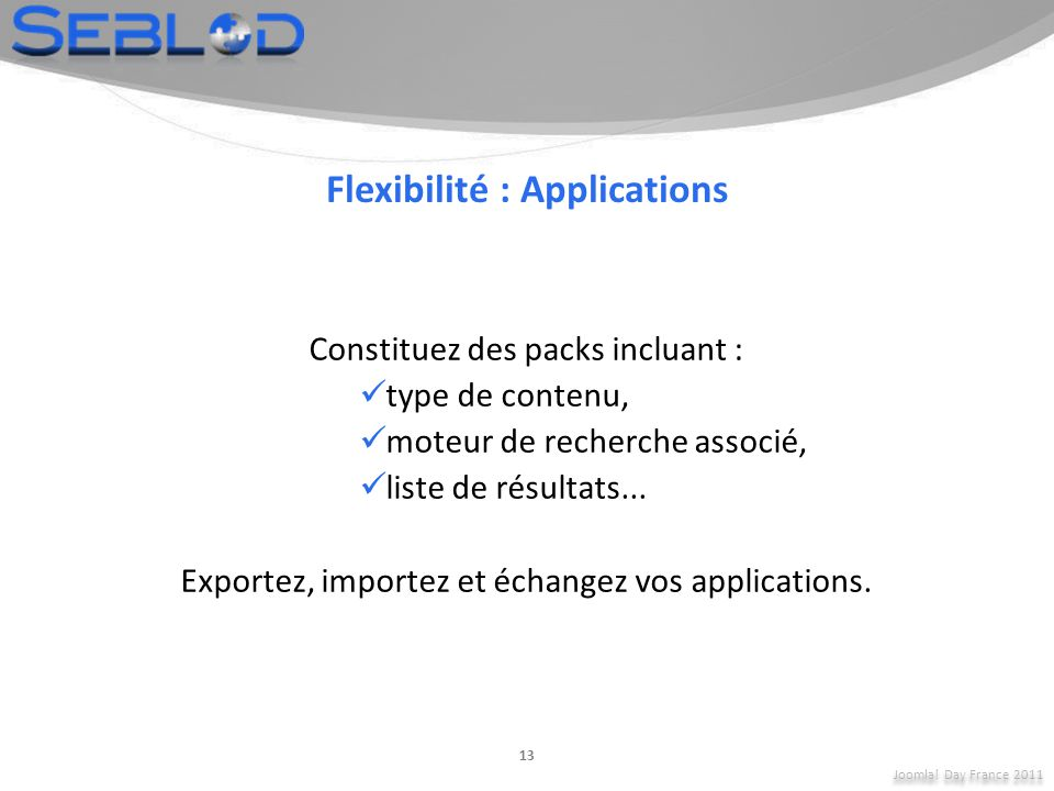 Flexibilité : Applications