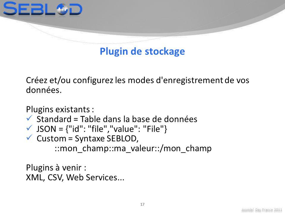 Plugin de stockage Créez et/ou configurez les modes d enregistrement de vos données. Plugins existants :
