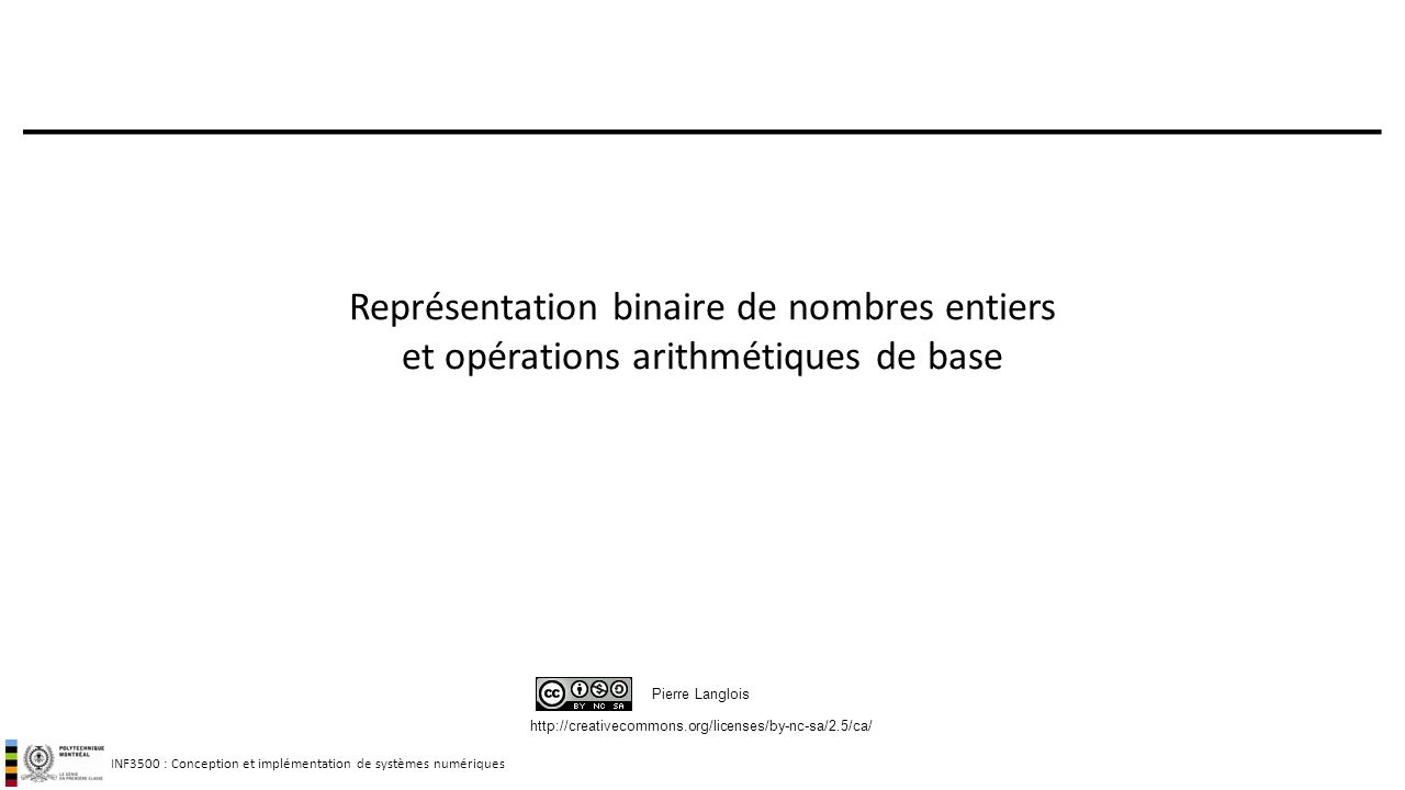 Représentation binaire de nombres entiers et opérations arithmétiques de base