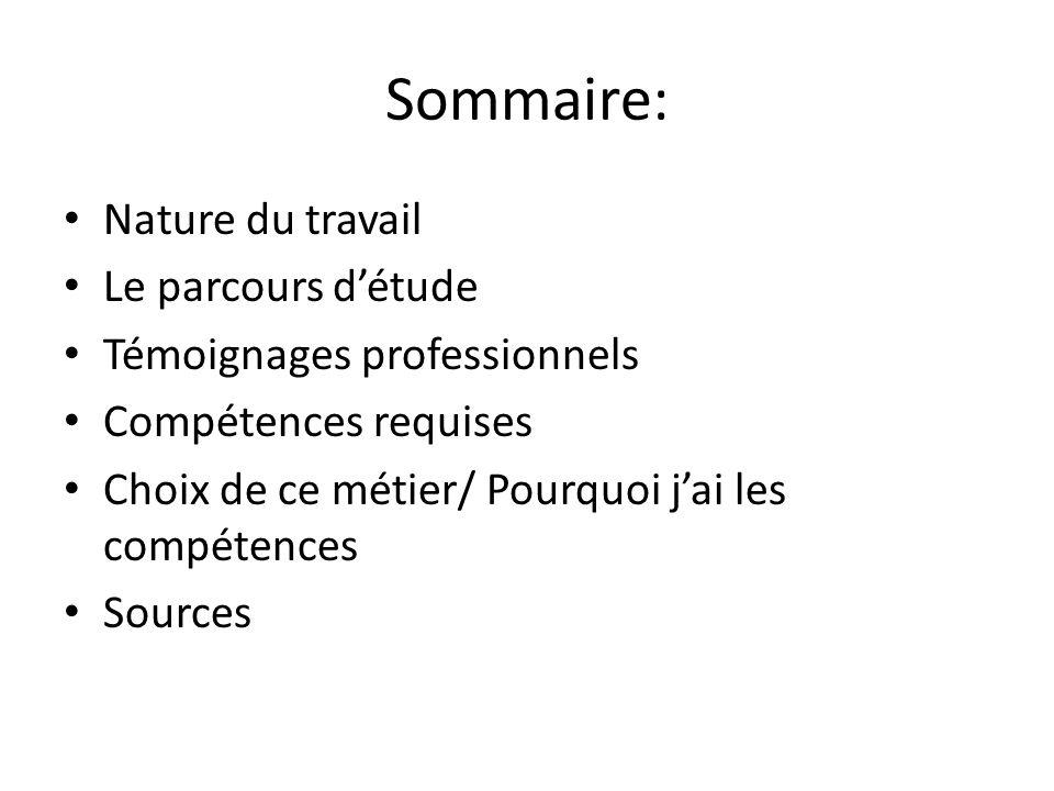 Sommaire: Nature du travail Le parcours d'étude