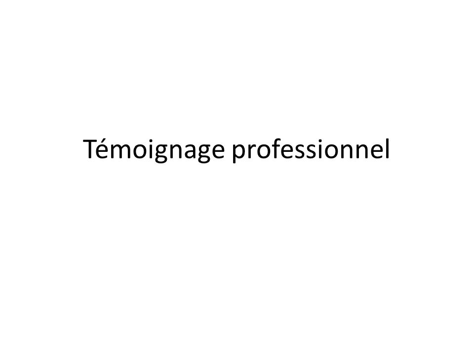 Témoignage professionnel