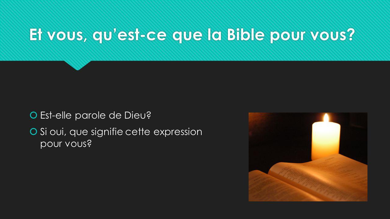 Et vous, qu'est-ce que la Bible pour vous