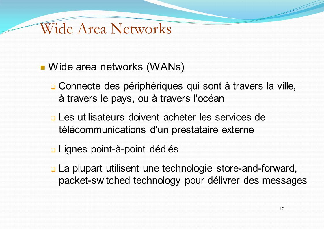 Wide Area Networks à travers le pays, ou à travers l océan