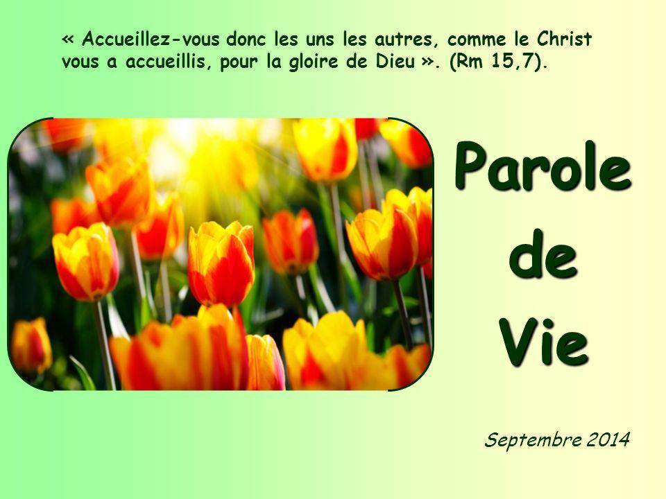 « Accueillez-vous donc les uns les autres, comme le Christ vous a accueillis, pour la gloire de Dieu ». (Rm 15,7).