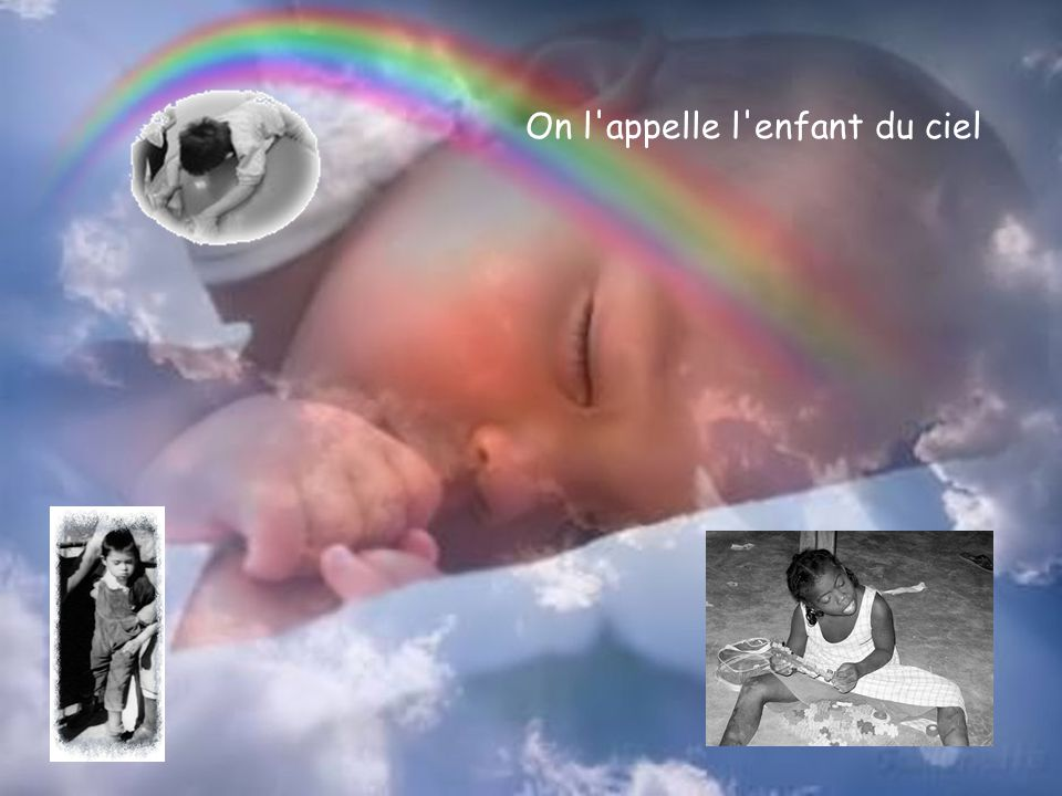 On l appelle l enfant du ciel