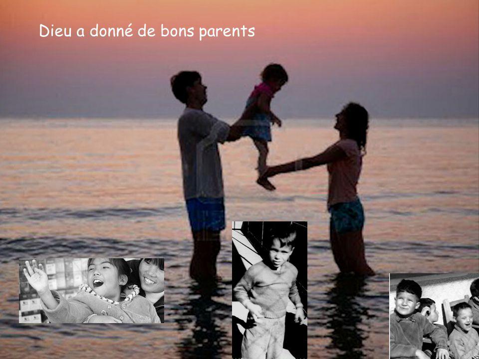 Dieu a donné de bons parents