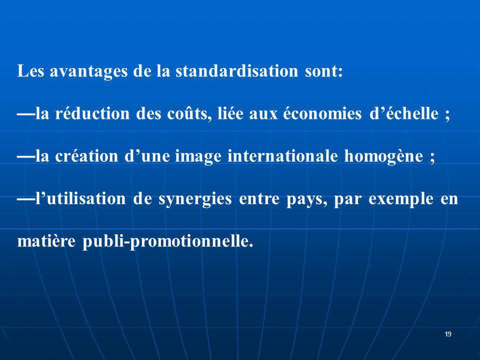 Les avantages de la standardisation sont: