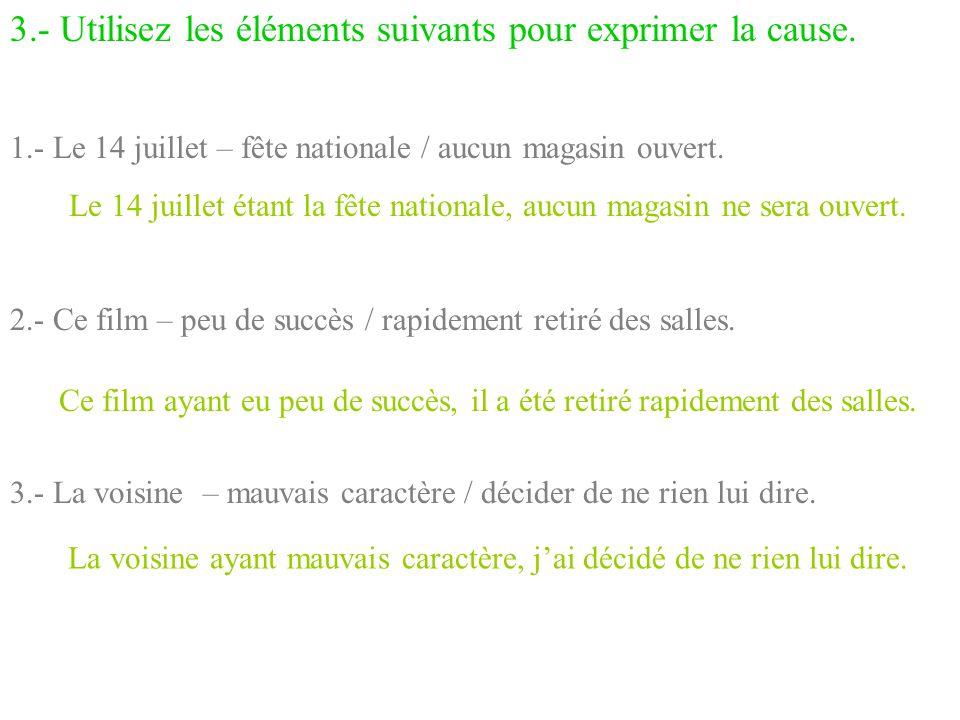 3.- Utilisez les éléments suivants pour exprimer la cause.