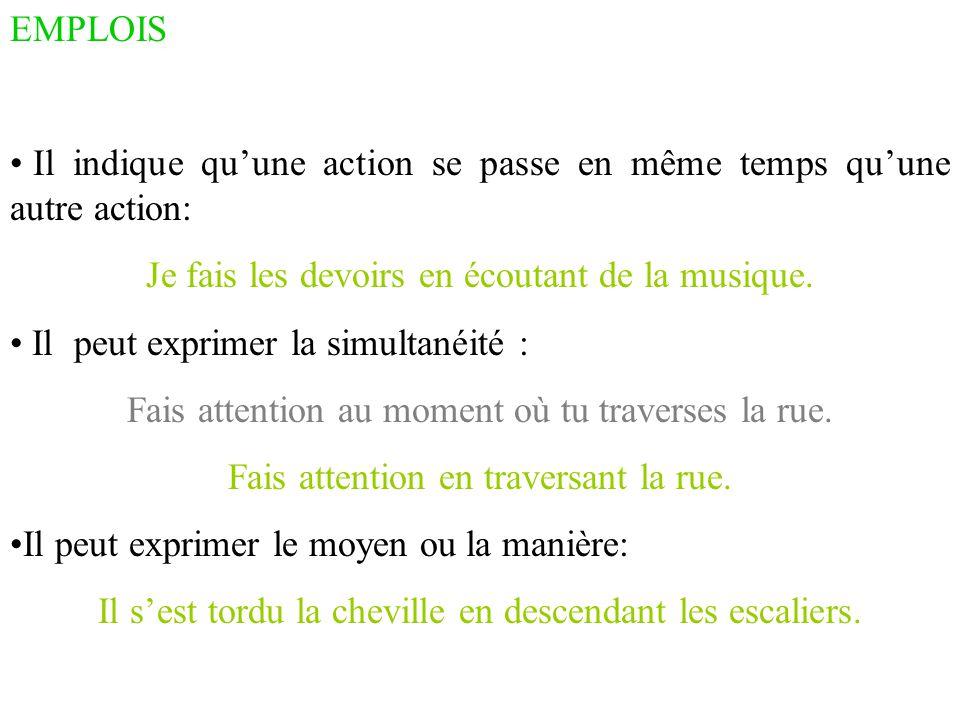 Il indique qu'une action se passe en même temps qu'une autre action: