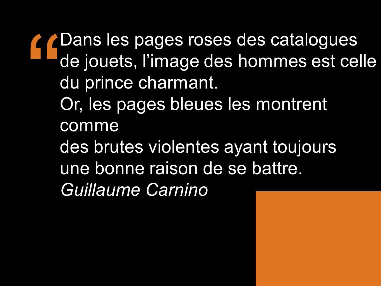 Dans les pages roses des catalogues de jouets, l'image des hommes est celle du prince charmant. Or, les pages bleues les montrent comme.