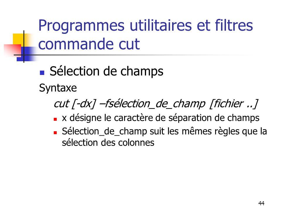 Programmes utilitaires et filtres commande cut