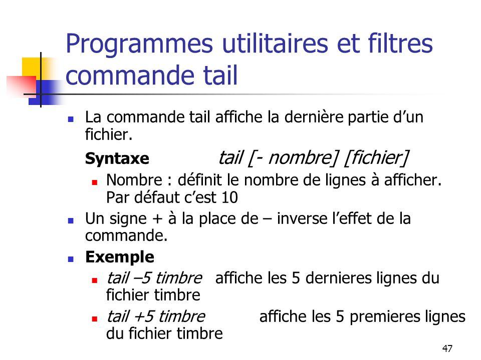 Programmes utilitaires et filtres commande tail