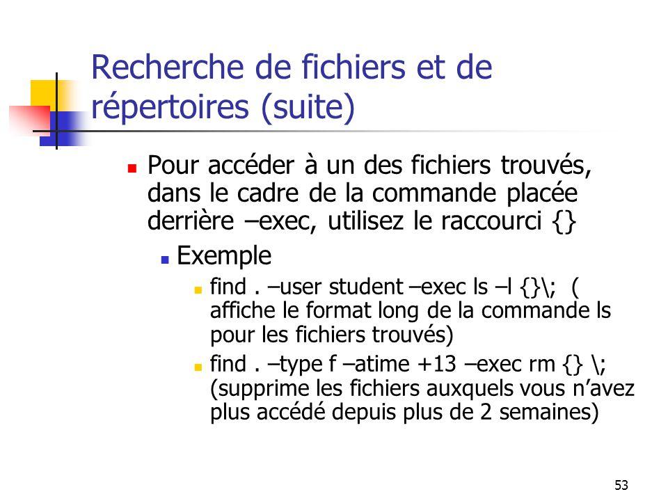 Recherche de fichiers et de répertoires (suite)