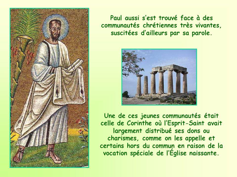 Paul aussi s'est trouvé face à des communautés chrétiennes très vivantes, suscitées d'ailleurs par sa parole.