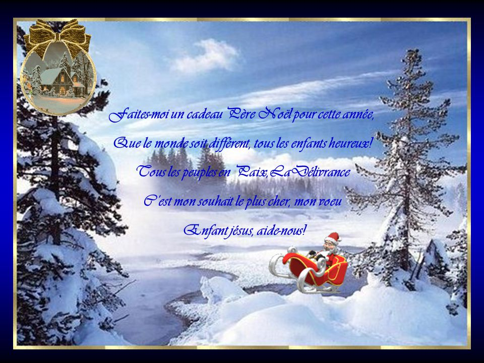 Faites-moi un cadeau Père Noël pour cette année,
