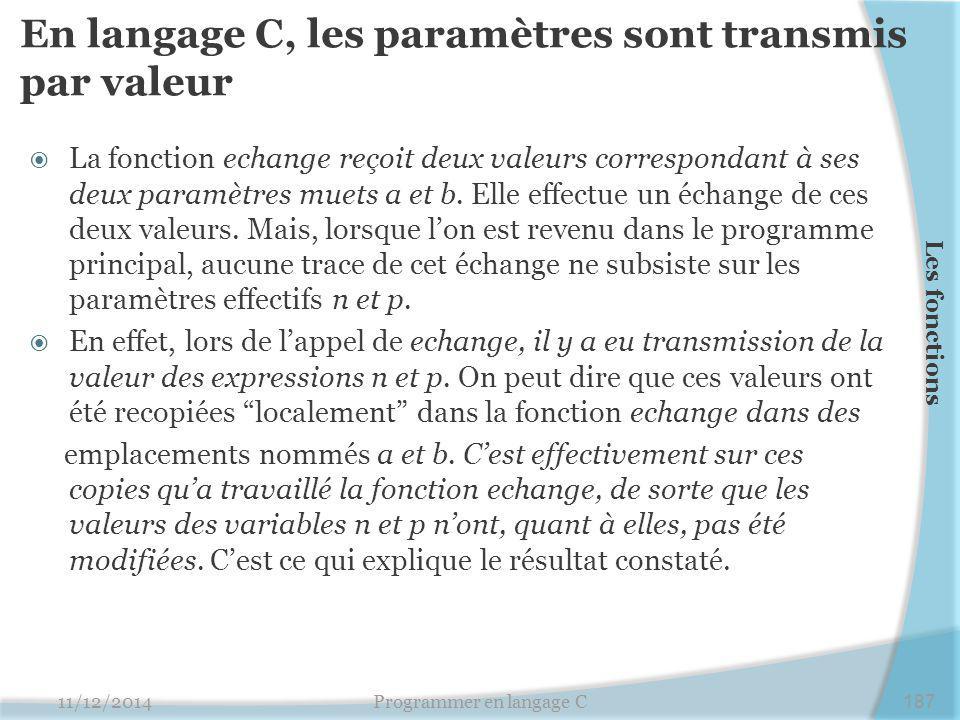 En langage C, les paramètres sont transmis par valeur