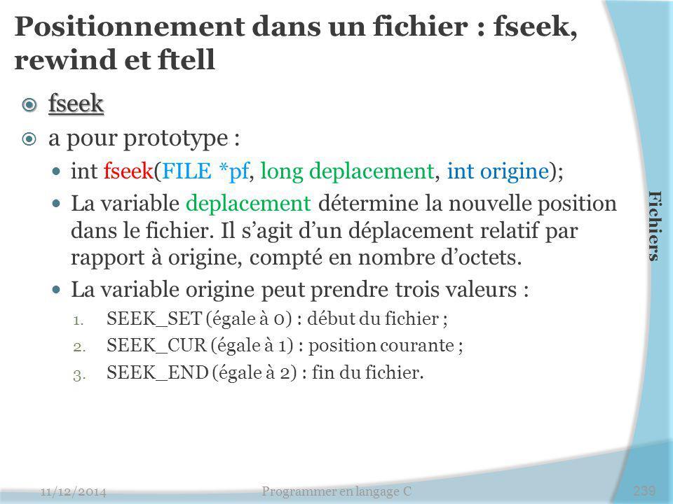 Positionnement dans un fichier : fseek, rewind et ftell