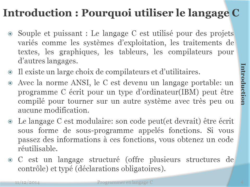 Introduction : Pourquoi utiliser le langage C