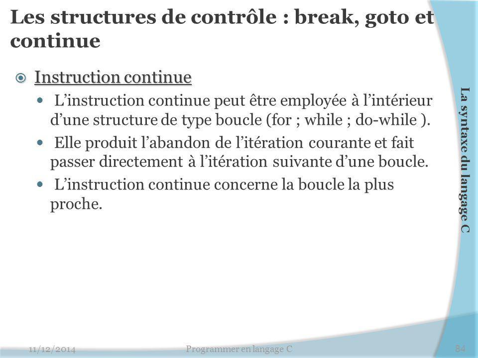 Les structures de contrôle : break, goto et continue