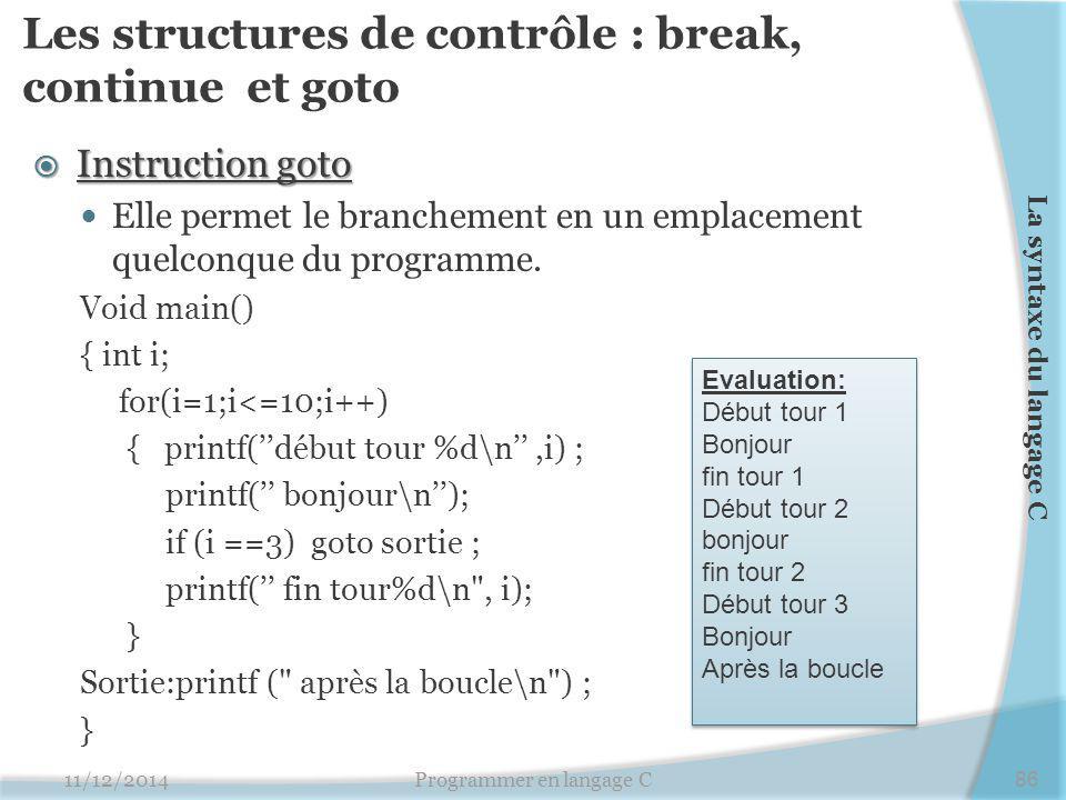 Les structures de contrôle : break, continue et goto