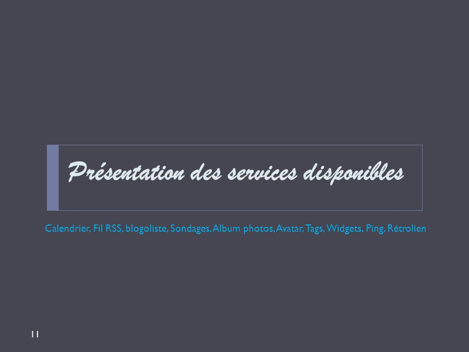 Présentation des services disponibles
