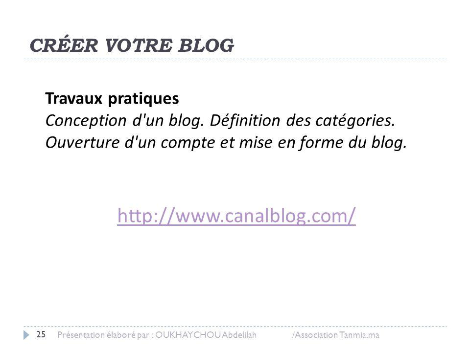 http://www.canalblog.com/ CRÉER VOTRE BLOG Travaux pratiques