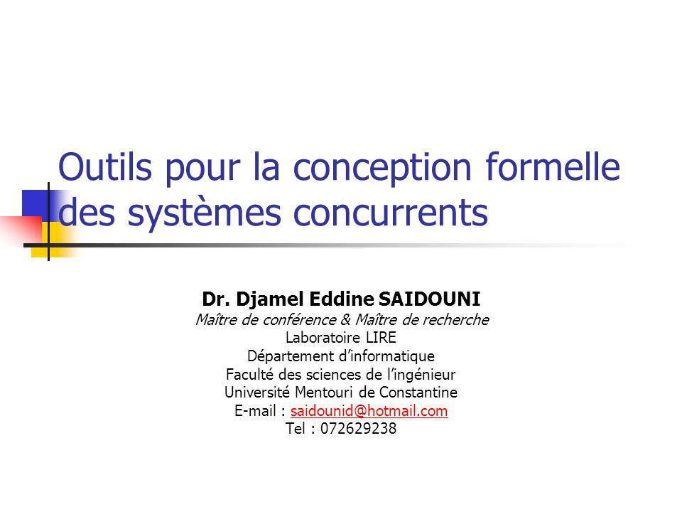 Outils pour la conception formelle des systèmes concurrents