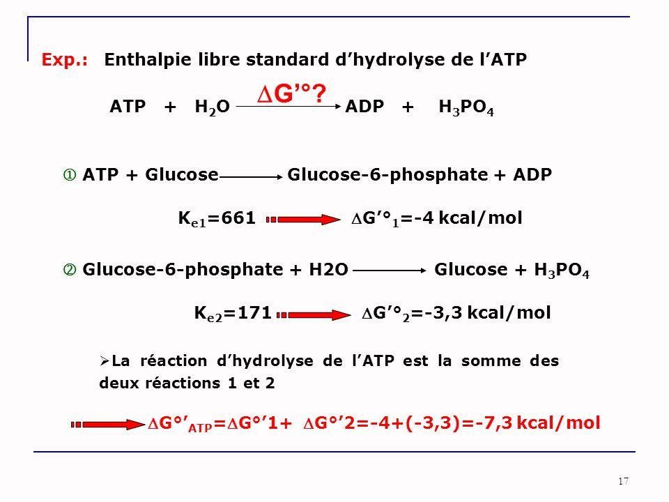 G°'ATP=G°'1+ G°'2=-4+(-3,3)=-7,3 kcal/mol