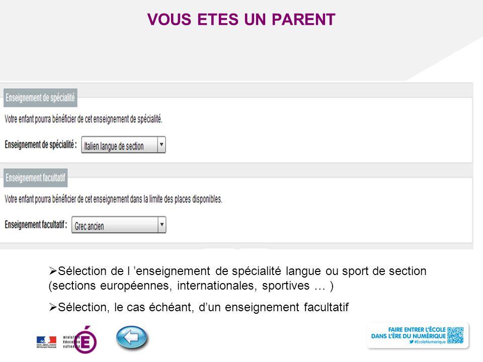VOUS ETES UN PARENT Sélection de l 'enseignement de spécialité langue ou sport de section (sections européennes, internationales, sportives … )